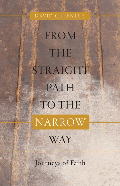 From the Straight Path to the Narrow Way