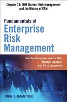 Fundamentals of Enterprise Risk Management Chapter 23  ERM Stories   Risk Management and the History of ERM PDF