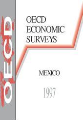 OECD Economic Surveys: Mexico 1997