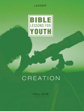 Bible Lessons for Youth Fall 2018 Leader: Creation