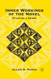 Inner Workings of the Novel: Studying a Genre