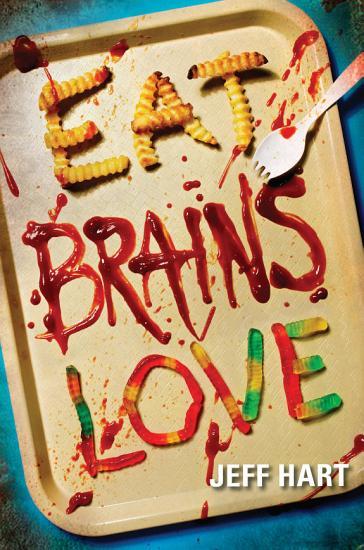 Eat  Brains  Love PDF