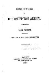 Obras completas de Concepción Arenal: Cartas á los delincuentes. 1894