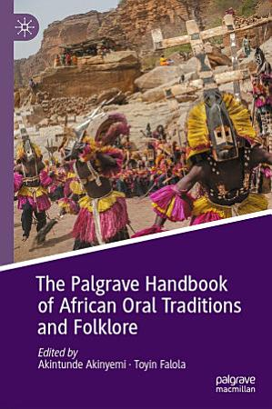 The Palgrave Handbook of African Oral Traditions and Folklore PDF