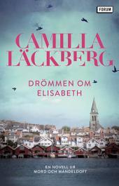 Drömmen om Elisabeth: En novell ur Mord och mandeldoft
