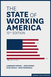 The State of Working America: Edition 12