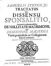 Tractatus de dissensu sponsalitio: cum materiis quibusdam affinibus, de nullitate matrimonii, et desertione malitiosa