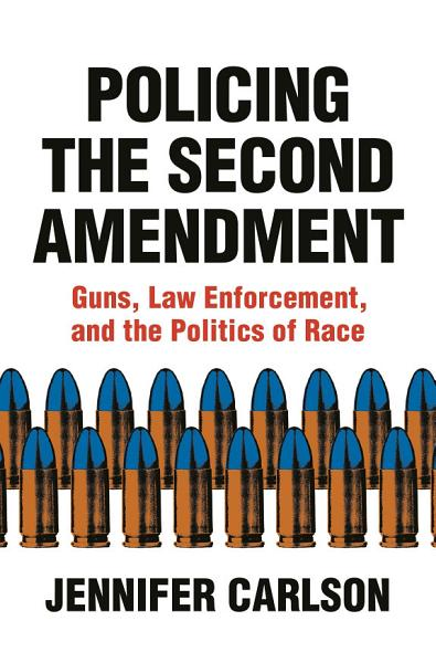 Download Policing the Second Amendment Book