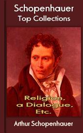 Religion, a Dialogue, Etc: Top of Schopenhauer
