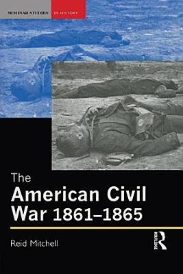 The American Civil War  1861 1865