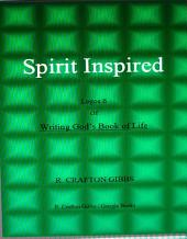 Spirit Inspired: Logos 6, Vol. 1 of Writing God's Book of Life