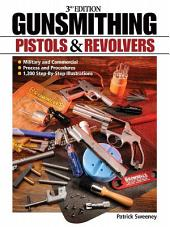 Gunsmithing - Pistols and Revolvers: Edition 3