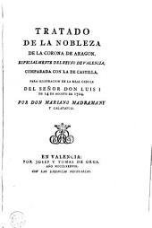 Tratado de la nobleza de la corona de Aragon: especialmente del reyno de Valencia, comparada con la de Castilla : para ilustracion de la real cedula del señor don Luis I de 14 de agosto de 1724
