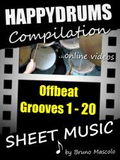 """Happydrums Compilation """"Offbeat Grooves 1-20: Drum Set Examples with Sheet Music & Online Videos + Bonus"""