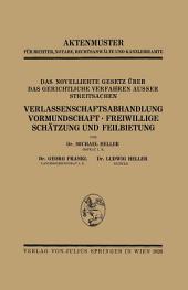 Das Novellierte Gesetz Über das Gerichtliche Verfahren Ausser Streitsachen. Verlassenschaftsabhandlung, Vormundschaft · Freiwillige Schätzung und Feilbietung