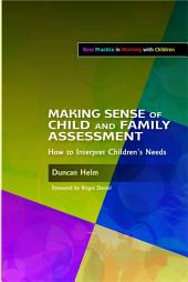 Making Sense of Child and Family Assessment: How to Interpret Children's Needs