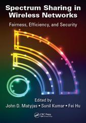 Spectrum Sharing in Wireless Networks: Fairness, Efficiency, and Security