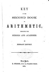Key to the Second Book of Arithmetic: Designed for Schools and Academies
