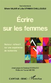Ecrire sur les femmes: Retour réflexif sur une expérience de recherche