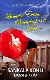 Because…Every raindrop is a HOPE