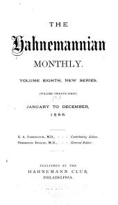 The Hahnemannian Monthly: Volume 21, Issues 1-6