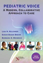 Pediatric Voice: A Modern, Collaborative Approach to Care