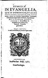 Homiliae in evangelia, quae in dominicis, et aliis festis diebus leguntur per totum annum ...