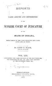 Reports of Cases Argued and Determined in the Supreme Court of Judicature of the State of Indiana: Volume 53
