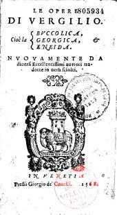 Le opere di Vergilio... Cioé la Buccolica, Georgica, Eneida. Nuovamente da diversi... auttori tradotte in uersi sciolti