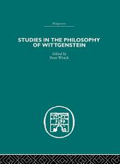 Studies in the Philosophy of Wittgenstein