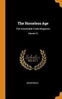 The Horseless Age  The Automobile Trade Magazine  PDF