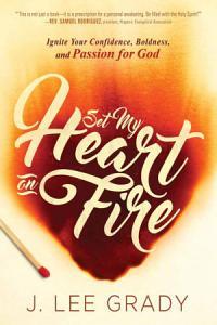 Set My Heart on Fire Book