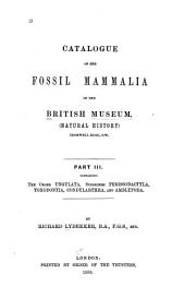 Catalogue of the Fossil Mammalia in the British Museum, (Natural History): The order Ungulata, suborders Perissodactyla, Toxodontia, Condylarthra, and Amblypoda. 1886
