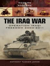 The Iraq War: Operation Iraqi Freedom 2003