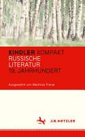 Kindler Kompakt  Russische Literatur  19  Jahrhundert PDF