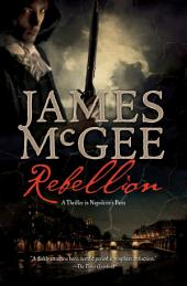 Rebellion: A Thriller in Napoleon's France