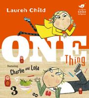 Charlie and Lola  One Thing PDF