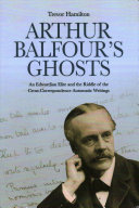 Arthur Balfour s Ghosts  an Edwardian Elite and the Riddle