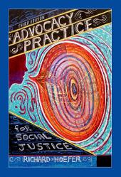 Advocacy Practice for Social Justice, Third Edition: Edition 3