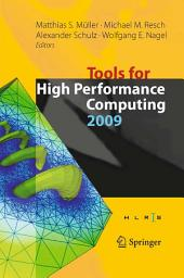 Tools for High Performance Computing 2009: Proceedings of the 3rd International Workshop on Parallel Tools for High Performance Computing, September 2009, ZIH, Dresden