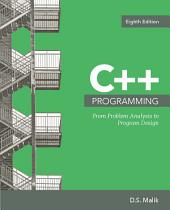 C++ Programming: From Problem Analysis to Program Design: Edition 8