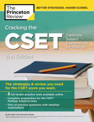 Cracking the CSET  California Subject Examinations for Teachers   2nd Edition