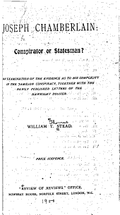 Joseph Chamberlain, Conspirator Or Statesman?: An Examination of the Evidence as to His Complicity in the Jameson Conspiracy, Together with the Newly Published Letters of the Hawkesley Dossier