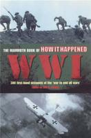The Mammoth Book of How it Happened  World War I PDF