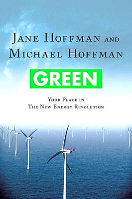 Green  Your Place in the New Energy Revolution PDF