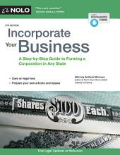 Incorporate Your Business: A Step-by-Step Guide to Forming a Corporation in Any State, Edition 9
