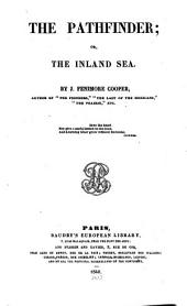 The Pathfinder, Or, The Inland Sea: Volume 1
