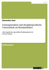 """Leistungsstruktur und disziplinspezifische Unterschiede im Mountainbiken: """"Der Aspekt der speziellen Kraftausdauer im Cross-Country"""""""