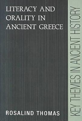 Literacy and Orality in Ancient Greece PDF