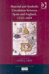 Material And Symbolic Circulation Between Spain And England 1554 1604 Book PDF